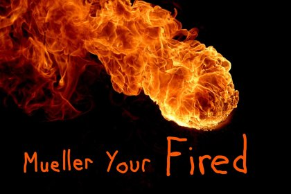 MUELLER YOURE FIREBALLED!!!!